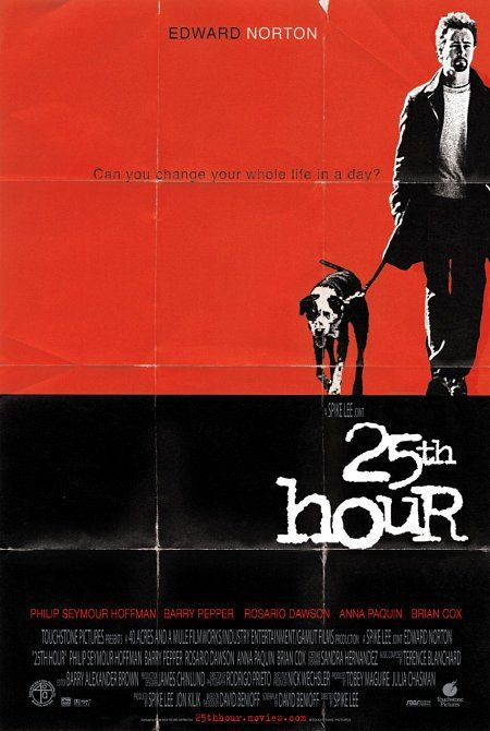 25th Hour (2002)~Champagne for my real friends, and real pain for my sham friends.