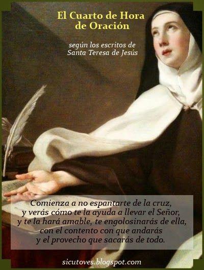Como ovejas sin Pastor: EL CUARTO DE HORA DE ORACIÓN, según Santa Teresa d...