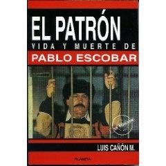El Patrón - Vida y muerte de Pablo Escobar. (Biografía)