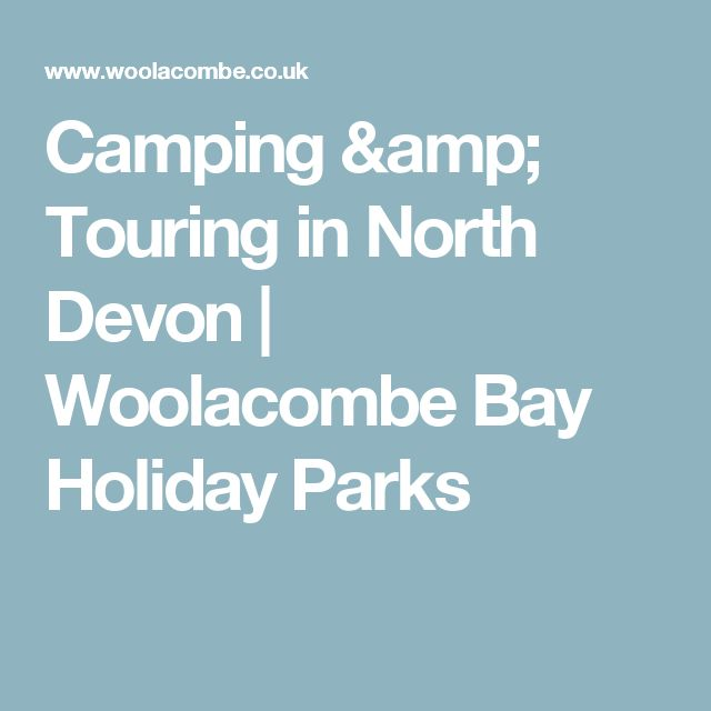Camping & Touring in North Devon | Woolacombe Bay Holiday Parks