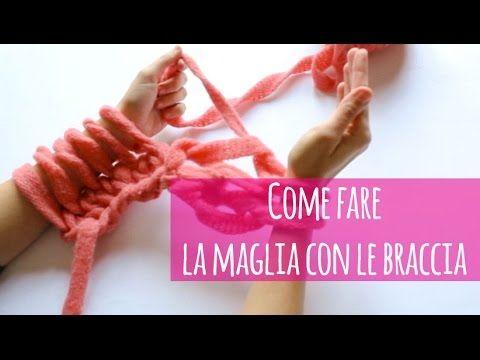 Come fare la maglia con le braccia (+ tutorial scaldacollo) - YouTube