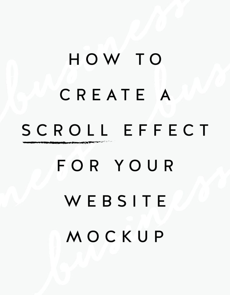 HOW TO CREATE A SCROLL EFFECT FOR YOUR WEBSITE MOCKUP