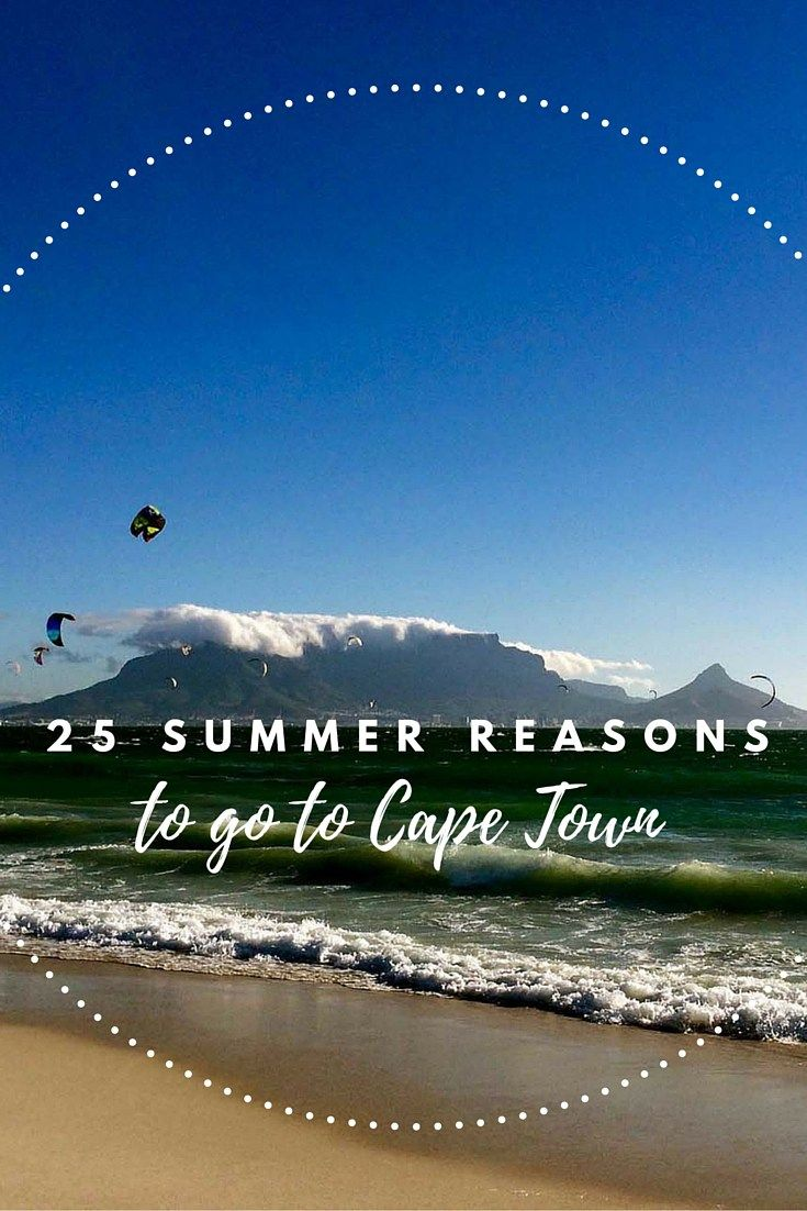 Great 25 Summery Reasons To Visit Cape Town Now