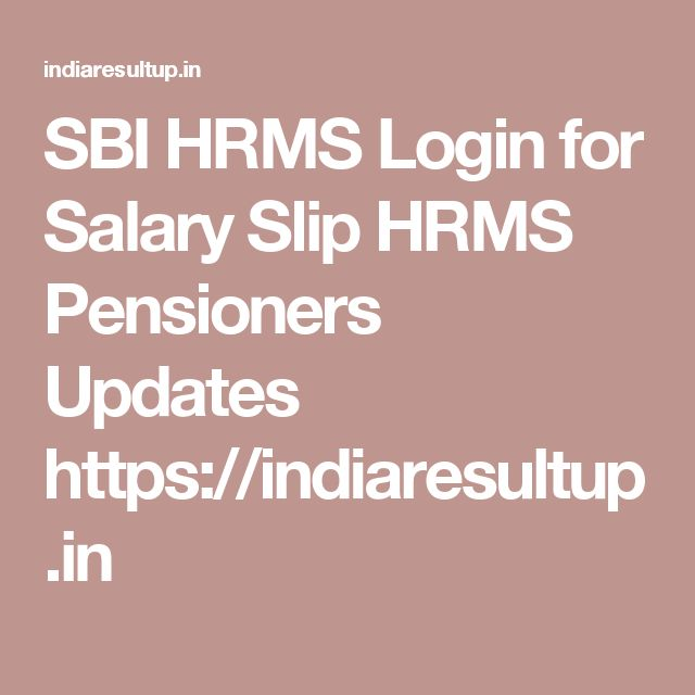 SBI HRMS Login for Salary Slip HRMS Pensioners Updates https - download salary slip