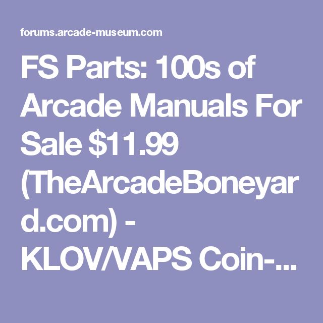 FS Parts: 100s of Arcade Manuals For Sale $11.99 (TheArcadeBoneyard.com) - KLOV/VAPS Coin-op Videogame, Pinball, Slot Machine, and EM Machine Forums - Hosted by Museum of the Game & IAM