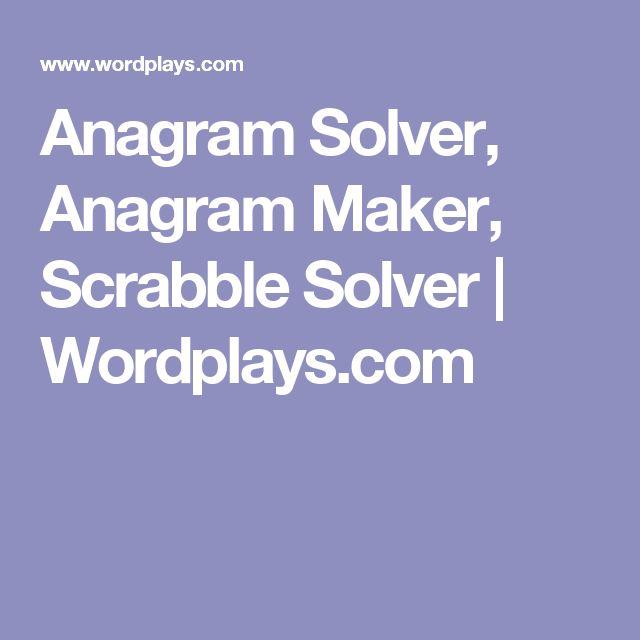 Anagram Solver, Anagram Maker, Scrabble Solver | Wordplays com
