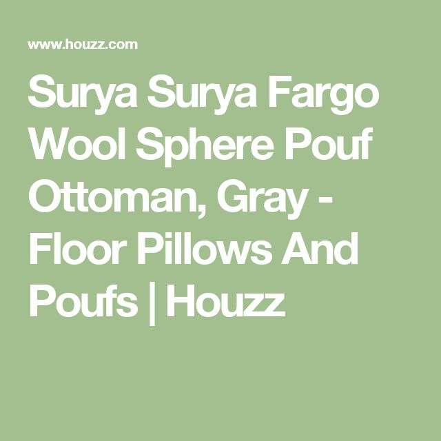 Surya Surya Fargo Wool Sphere Pouf Ottoman, Gray - Floor Pillows And Poufs | Houzz