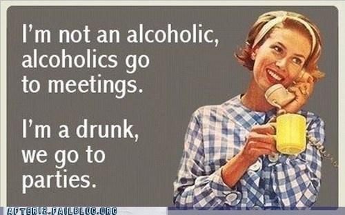 Then that makes me a drunk... da-webs