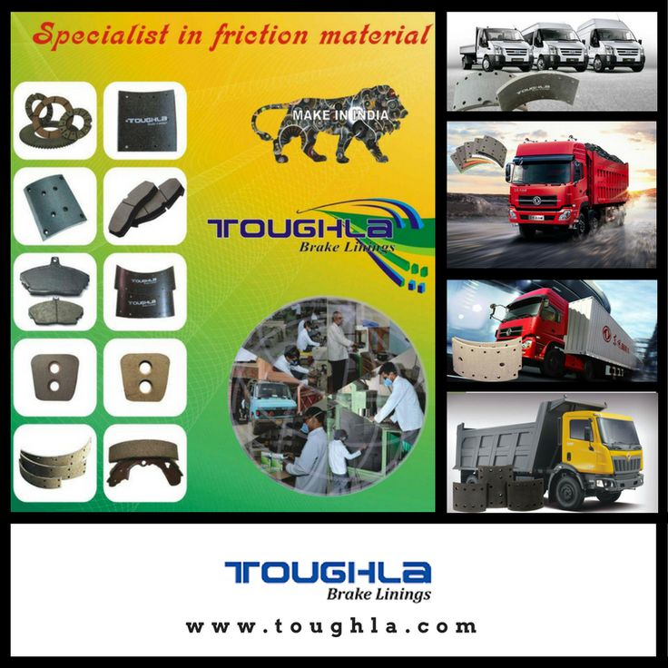 Toughla is a best manufacturer and supplier of brake lining and brake pads. Toughla are based out of Delhi. They manufacture products suitable for TATA trucks, Mahindra vehicles, and buses. http://www.toughla.com/brakelinings/