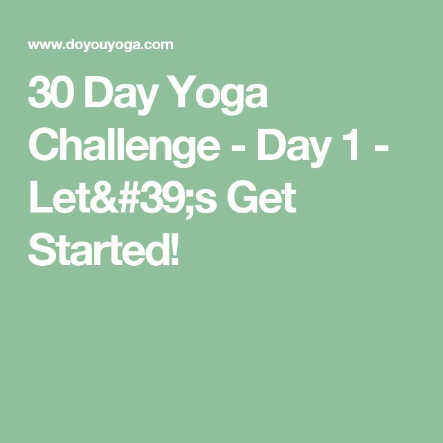 30 Day Yoga Challenge - Day 1 - Let's Get Started!