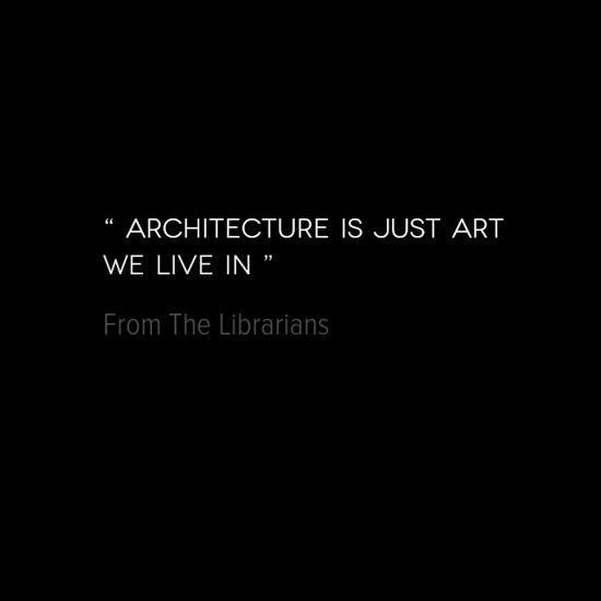 Architecture is just art we live in - The Librarians tv show