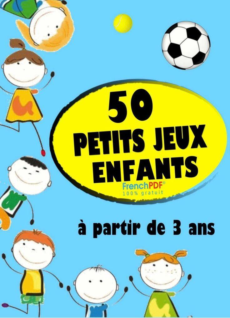GRATUIT 50 Petits Jeux Enfants PDF Livres pour Enfants (+3 Ans) en 2020   Jeux enfants, Petit ...