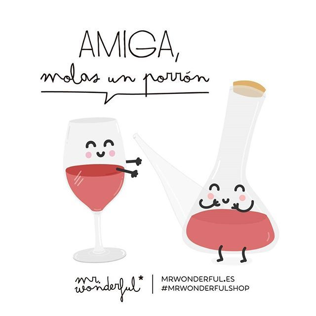 Amiga, molas un porrón #Mr.Wonderful