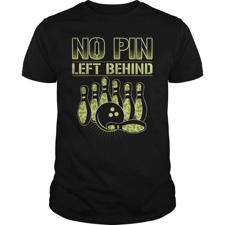 Love Bowling? No Pin Left behind.. Bowling t-shirts, Bowling sweatshirts, Bowling hoodies,Bowling v-necks, Bowling tank top, Bowling legging.