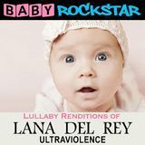 Lullaby Renditions of Lana Del Rey: Ultraviolence [CD]