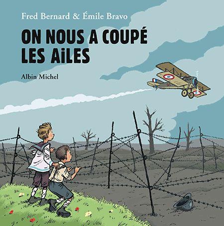 On nous a coupé les ailes / Fred Bernard, Emile Bravo. - Albin Michel, 2014