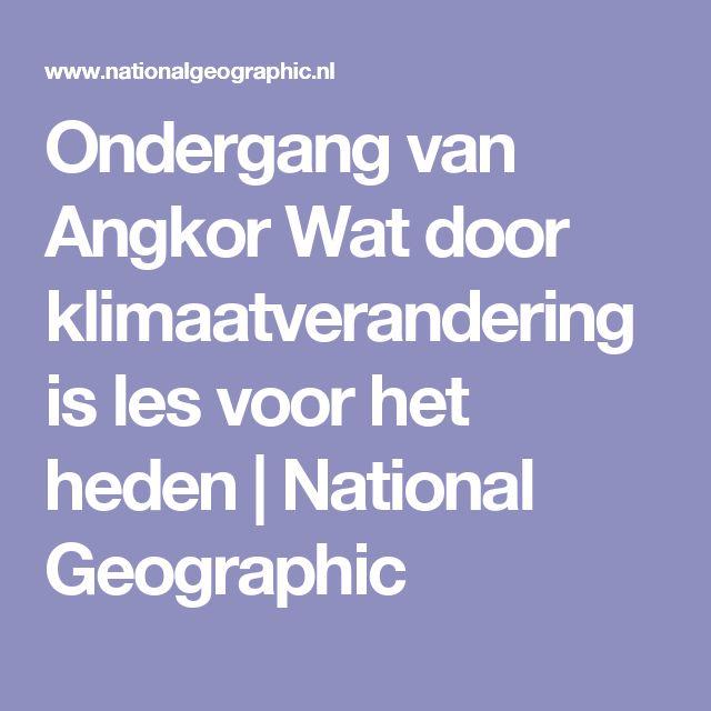 Ondergang van Angkor Wat door klimaatverandering is les voor het heden | National Geographic