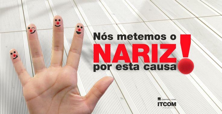 Operação NARIZ VERMELHO Nós já metemos o Nariz por esta causa! -- We already have the nose for this cause!  #itcom #itcomindustrial #operacaonarizvermelho