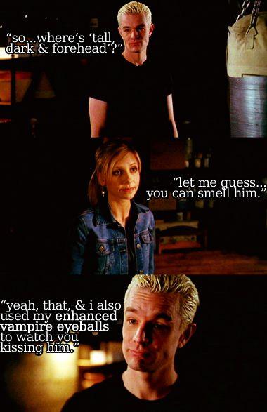 """...I also used my enhanced vampire eyeballs to watch you kissing him."""