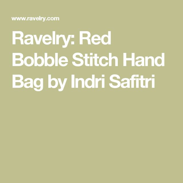 Ravelry: Red Bobble Stitch Hand Bag by Indri Safitri