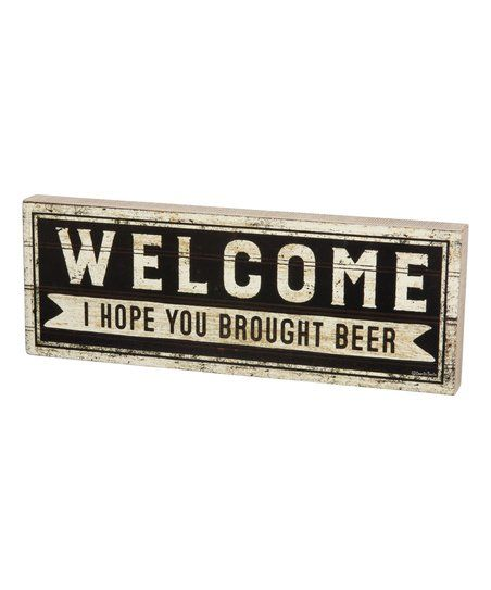 Primitives by Kathy I Hope You Brought Beer Box Sign | zulily
