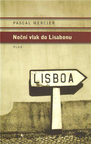 Noční vlak do Lisabonu - Pascal Mercier   Kosmas.cz - internetové knihkupectví