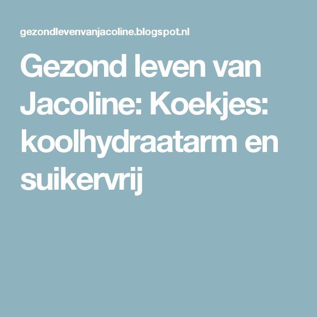 Gezond leven van Jacoline: Koekjes: koolhydraatarm en suikervrij
