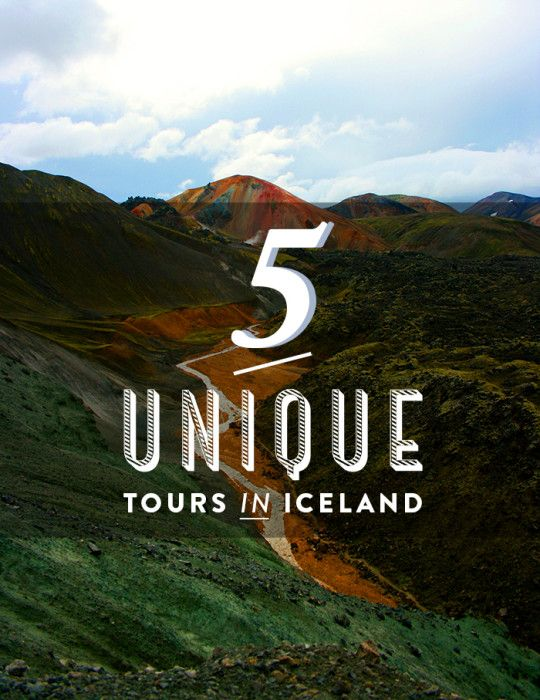 5 Tours You Won't Want To Miss In Iceland