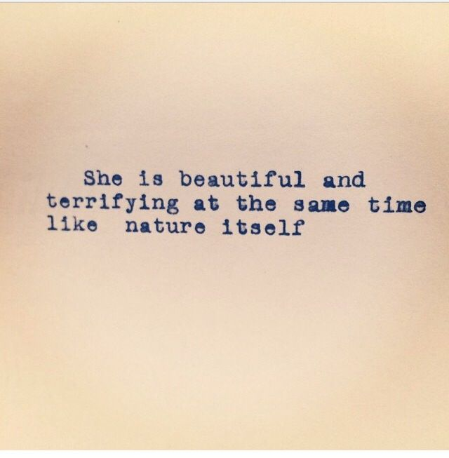 "Julia Wilcox, tumblr. ""She is beautiful and terrifying at the same time like nature itself"""