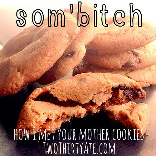 """How I Met Your Mother """"som'bitch"""" cookies- peanut butter chocolate chip caramel cookies! HIMYM"""