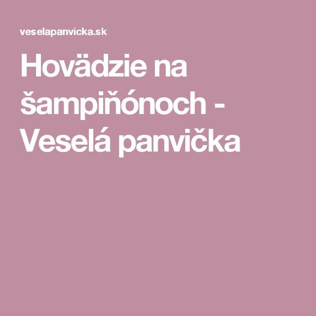 Hovädzie na šampiňónoch - Veselá panvička
