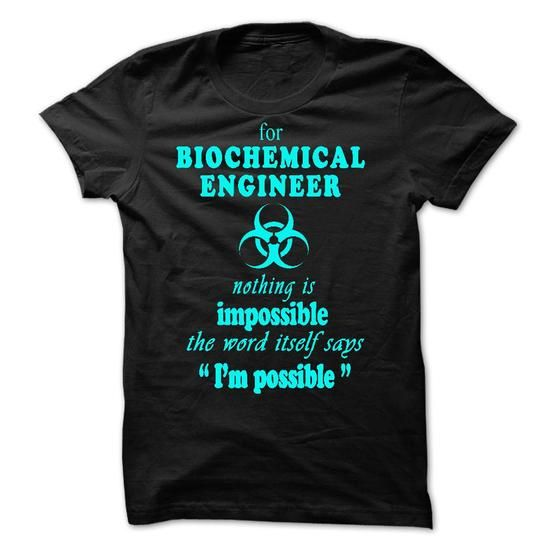 BIOCHEMICAL ENGINEERS - POSSIBLE OR IMPOSSIBLE - #cute gift #inexpensive gift. LIMITED TIME PRICE => https://www.sunfrog.com/No-Category/BIOCHEMICAL-ENGINEERS--POSSIBLE-OR-IMPOSSIBLE.html?68278