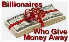 Send a letter to Billionaires Who Give Money Away. Get their exclusive home and office addresses at BillionaireMailingList.com - Share this Pin with your friends and receive an additional 50% off on your order. Just contact us at specials@billionairemailinglist.com