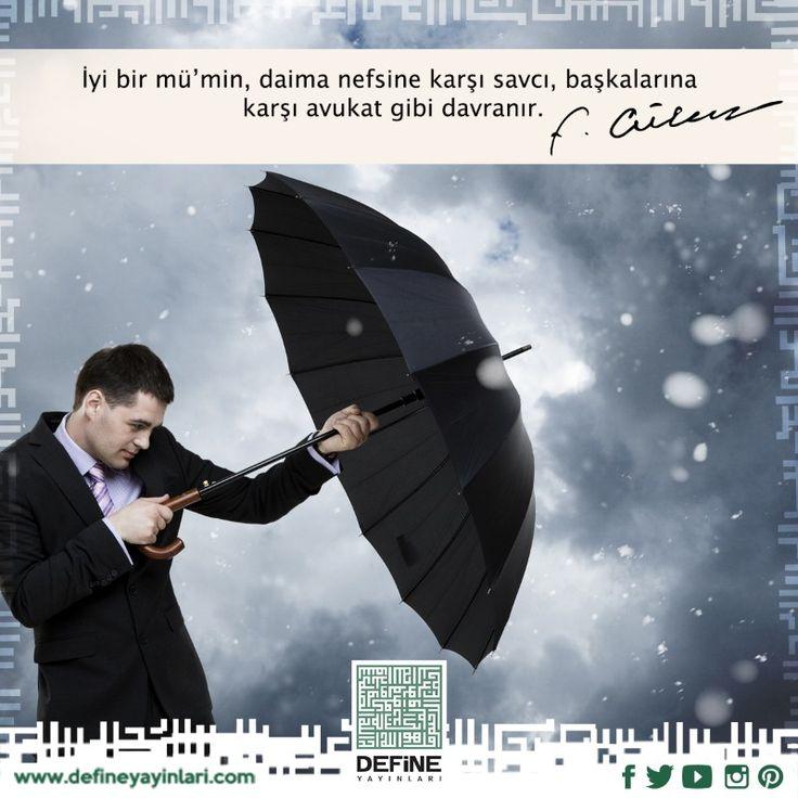 İyi bir mü'min, daima nefsine karşı savcı, başkalarına karşı avukat gibi davranır. (M.Fethullah Gülen) #defineyayinlari #define #fethullahgulen #hocaefendi #islam #iman