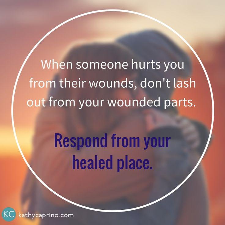 Respond from a healing place - kathycaprino.com