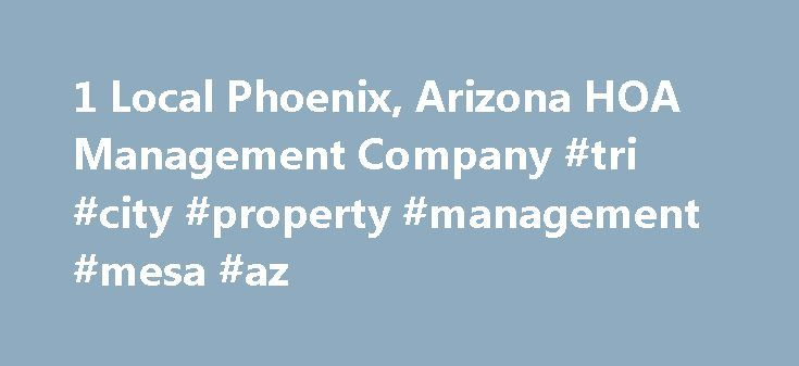 1 Local Phoenix, Arizona HOA Management Company #tri #city #property #management #mesa #az http://mesa.remmont.com/1-local-phoenix-arizona-hoa-management-company-tri-city-property-management-mesa-az/  # CITY PROPERTY has been providing professional HOA management services to Arizona communities since 1979. Brian Lincks is the President of City Property. At City Property Management, we strive to achieve great results. Our brand of integrity driven service, hard work ethic, education…