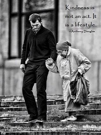 Kindness is not an act. It is a lifestyle.
