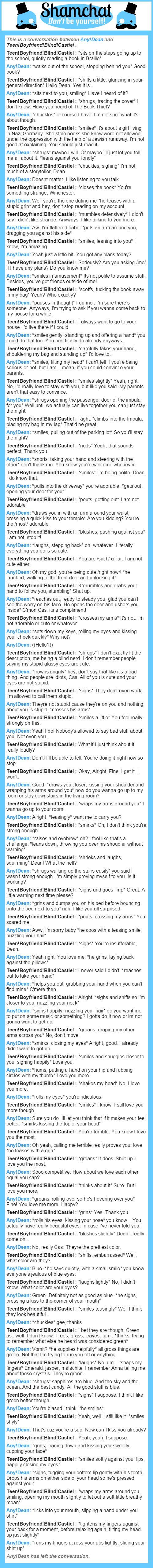 A conversation between Teen!Boyfriend!Blind!Castiel  and Any!Dean