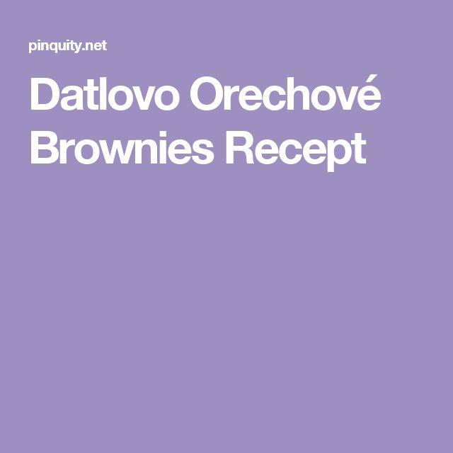 Datlovo Orechové Brownies   Recept