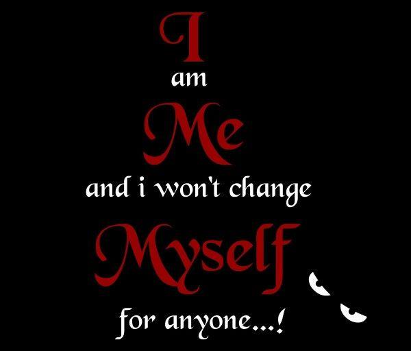 No i wont because i am me and i love who i am