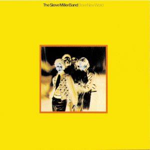 Steve Miller Band - Brave New World - Brave New World (Steve Miller Band album) - Wikipedia, the free encyclopedia