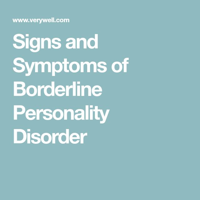 Signs and Symptoms of Borderline Personality Disorder
