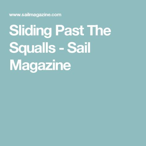 Sliding Past The Squalls - Sail Magazine