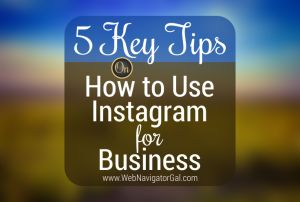 How to Use Instagram for Business. Check out these tips and don't forget to include your contact info in your bio! #success http://www.webnavigatorgal.com/use-instagram-for-business/