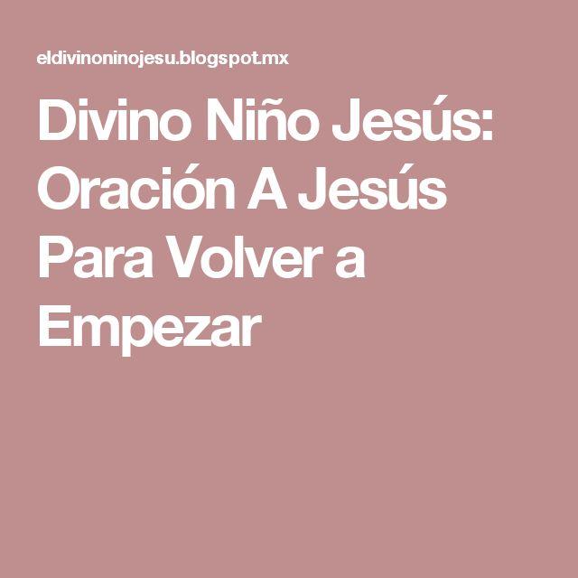 Divino Niño Jesús: Oración A Jesús Para Volver a Empezar
