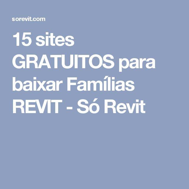 15 sites GRATUITOS para baixar Famílias REVIT - Só Revit