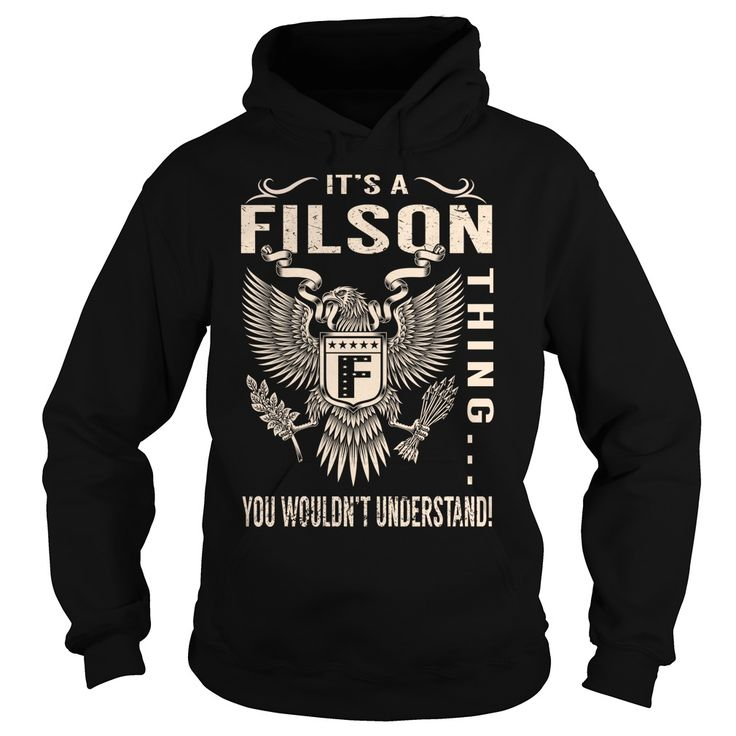 [New tshirt name tags] Its a FILSON Thing You Wouldnt Understand  Last Name Surname T-Shirt Eagle  Free Shirt design  Its a FILSON Thing You Wouldnt Understand. FILSON Last Name Surname T-Shirt  Tshirt Guys Lady Hodie  SHARE and Get Discount Today Order now before we SELL OUT  Camping a breighner thing eagle a breit thing you wouldnt understand tshirt hoodie hoodies year name birthday a filson thing you wouldnt understand last name surname