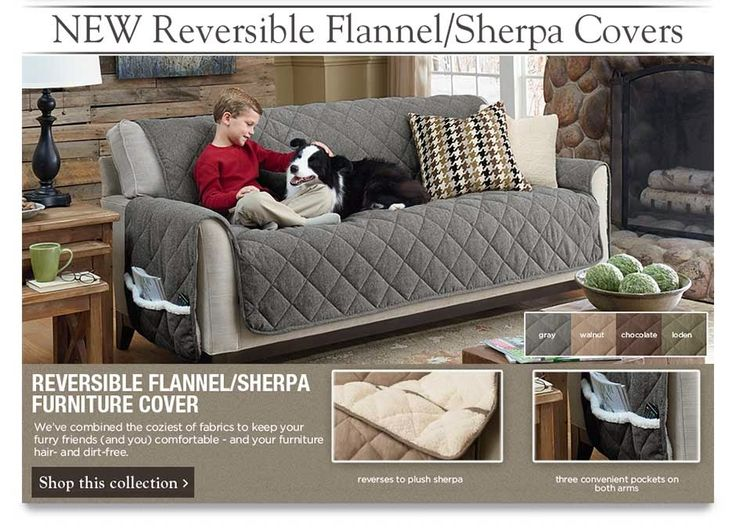 Reversible Flannel/Sherpa Furniture Cover   Weu0027ve Combined The Coziest Of  Fabrics To. Furniture CoversFurniture IdeasCouch CoversPet ...