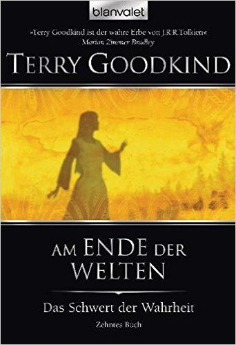 Das Schwert der Wahrheit 10: Am Ende der Welten -: Amazon.de: Terry Goodkind, Caspar Holz, Andreas Helweg: Bücher