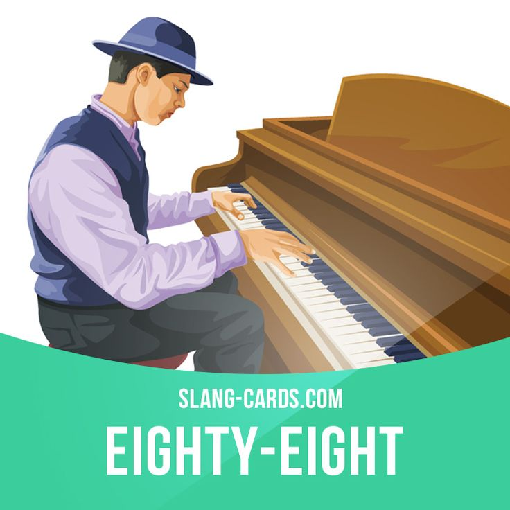 """""""Eighty-eight"""" means piano (due to its eighty-eight keys). Example: I've been playing the old eighty-eight since I was a little boy. Get our apps for learning English: learzing.com"""